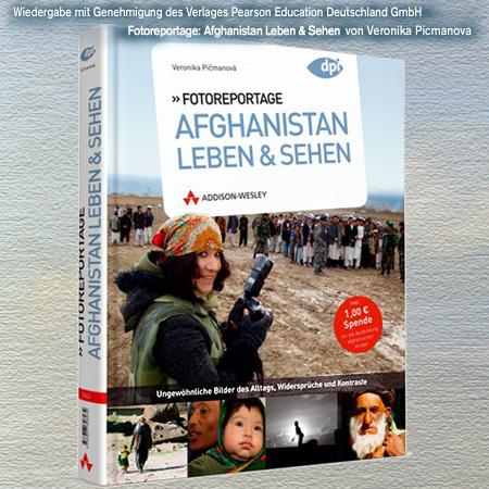 Fotoreportage: Afghanistan Leben & Sehen, Autor: Veronika Picmanova, Reihe:dpi weitere Informationen - http://www.awl.de/9783827328434.html oder http://blog.addison-wesley.de/archives/5751
