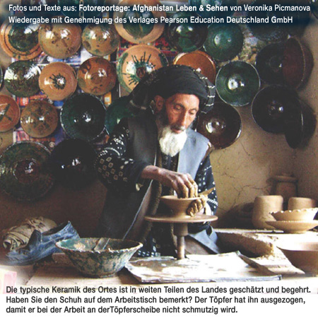 Istalif, pottery, Pictures of daily life, contradictions and contrasts. http://fachhz.pearsoned.de/foreignrights/main.asp?page=bookdetails&ProductID=170802&quicksearch=afghanistan/foreignrights/main.asp?page=bookdetails&productID=170802